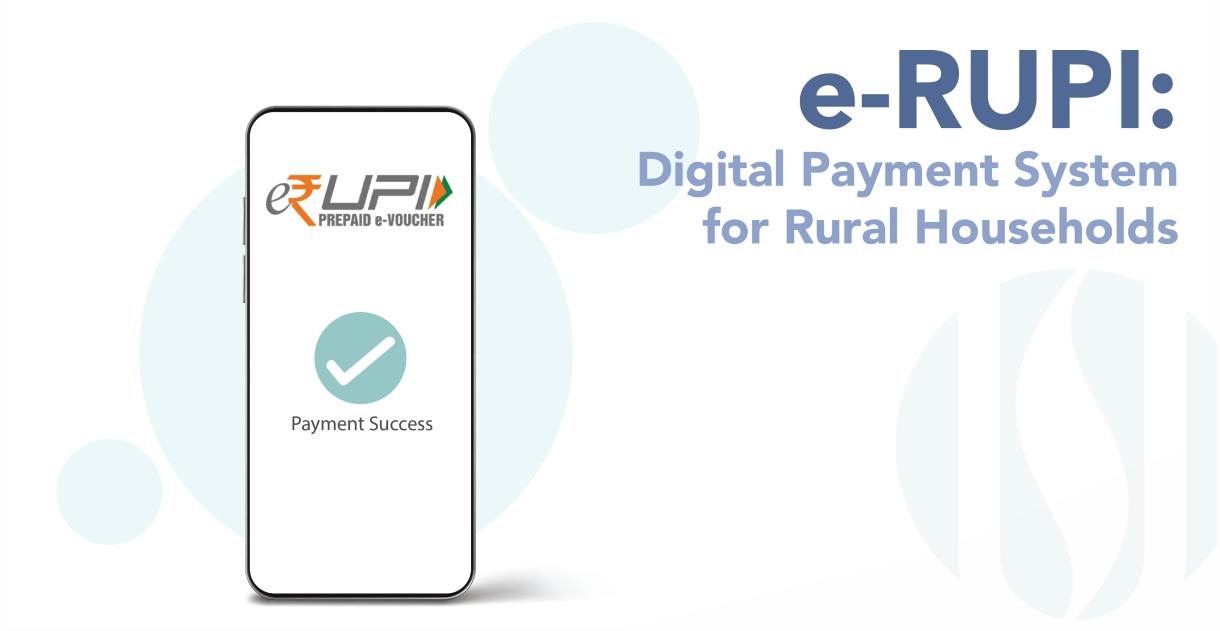 E-RUPI, a step towards DIGITAL INDIA